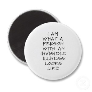 i_am_what_a_person_with_an_invisible_illness_looks_magnet-p147049417269810181z85qu_400