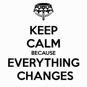 keep-calm-because-everything-changes-1